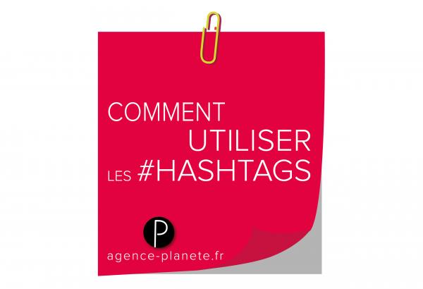 utiliser_hashtags_agence_planete-01